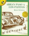 Abran Paso a Los Patitos / Make Way for Ducklings