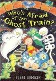 Who's Afraid of the Ghost Train? (Picture Puffin)