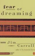 Fear of Dreaming The Selected Poems of Jim Carroll