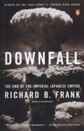 Downfall The End of the Imperial Japanese Empire