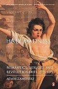 Holy Madness Romantics, Patriots and Revolutionaries 1776-1871