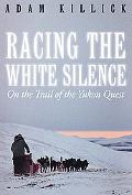 Racing The White Silence On The Trail Of The Yukon Quest