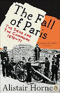 Fall of Paris The Siege and the Commune 1870-71