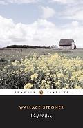 Wolf Willow A History, a Story, and a Memory of the Last Plains Frontier