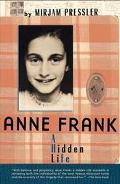 Anne Frank A Hidden Life