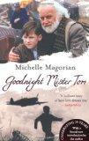 Goodnight Mister Tom. Michelle Magorian