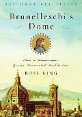 Brunelleschi's Dome How a Renaissance Genius Reinvented Architecture