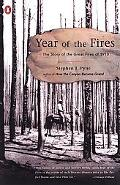 Year of the Fires The Story of the Great Fires of 1910
