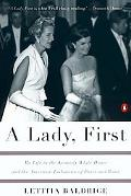 Lady, First: My Life in the Kennedy White House and the American Embassies of Paris and Rome
