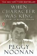When Character Was King A Story of Ronald Reagan