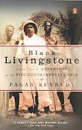Black Livingstone A True Tale of Adventure in the Nineteenth-Century Congo