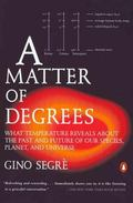Matter of Degrees What Temperature Reveals About the Past and Future of Our Species, Planet,...