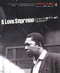 Love Supreme The Story of John Coltrane's Signature Album