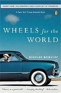 Wheels for the World Henry Ford, His Company, and a Century of Progress, 1903-2003