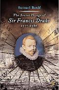 Secret Voyage of Sir Francis Drake 1557-1580