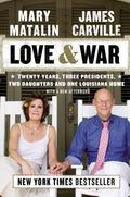 Love and War : Twenty Years, Three Presidents, Two Daughters and One Louisiana Home