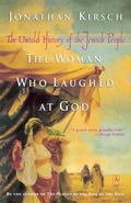 Woman Who Laughed at God The Untold History of Jewish People