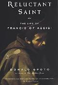 Reluctant Saint The Life of Francis of Assisi