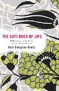 Sufi Book Of Life 99 Pathways Of The Heart For The Modern Dervish