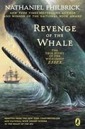 Revenge of the Whale The True Story of the Whalesip Essex