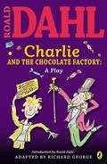 Roald Dahl's Charlie And the Chocolate Factory A Play