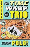 Marco? Polo! (Time Warp Trio Series #16), Vol. 16