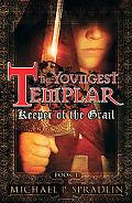 The Youngest Templar: Keeper of the GrailBook 1