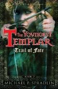 Trail of Fate: The Youngest Templar