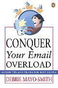Conquer Your Email Overload Superb Tips and Trcks for Busy People