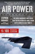 Air Power The Men, Machines, And Ideas That Revolutionized War, From Kitty Hawk To Iraq