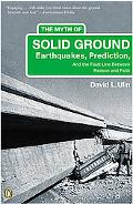 Myth Of Solid Ground Earthquakes, Prediction, and the Fault Line Between Reason and Faith