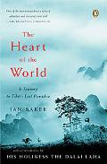 Heart of the World A Journey to Tibet's Lost Paradise