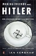 Making Friends With Hitler Lord Londonderry, the Nazis, and the Road to World War II