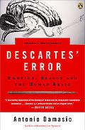 Descartes' Error Emotion, Reason, And the Human Brain
