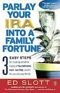 Parlay Your IRA into a Family Fortune 3 Easy Steps for Creating a Lifetime Supply of Tax-def...