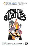 Read the Beatles Classics And New Writings on the Beatles, Their Legacy, And Why They Still ...