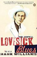 Lovesick Blues The Life of Hank Williams