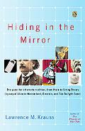 Hiding in the Mirror The Quest for Alternate Realities from Plato to String Theory (By Way o...