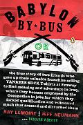 Babylon by Bus Or, the True Story of Two Friends Who Gave Up Their Valuable Franchise Sellin...