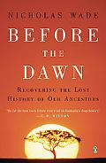 Before the Dawn Recovering the Lost History of Our Ancestors