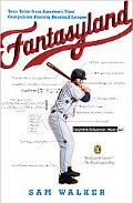 Fantasyland A Sportswriter's Obsessive Bid to Win the World's Most Ruthless Fantasy Baseball...