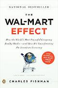 Wal-Mart Effect How the World's Most Powerful Company Really Works--and How It's Transformin...