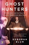 Ghost Hunters William James and the Hunt for Scientific Proof of Life After Death