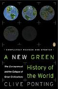 New Green History of the World The Environment and the Collapse of Great Civilizations
