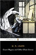 Count Magnus And Other Ghost Stories The Complete Ghost Stories of M. R. James