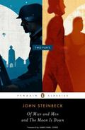 Of Mice and Men and The Moon Is Down (Penguin Classics)