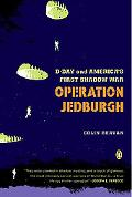 Operation Jedburgh D-day and America's First Shadow War