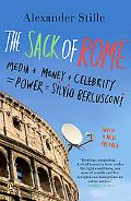 Sack of Rome How a Beautiful European Country With a Fabeled History and a Storied Culture W...