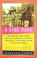 A Blue Hand: The Tragicomic, Mind-Altering Odyssey of Allen Ginsberg, a Holy Fool, a Lost Mu...
