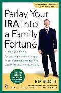 Parlay Your IRA Into a Family Fortune: 3 Easy Steps for Creating a Lifetime Supply of Tax-De...